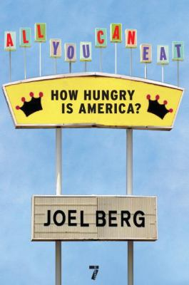 Cover image for All you can eat : how hungry is America?