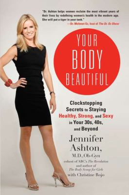 Cover image for Your body beautiful : clockstopping secrets to staying healthy, strong, and sexy in your 30s, 40s, and beyond