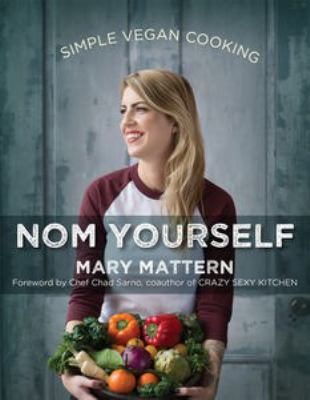 Cover image for Nom yourself : simple vegan cooking