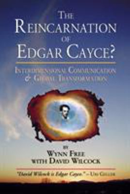 Cover image for The reincarnation of Edgar Cayce? : interdimensional communication and global transformation