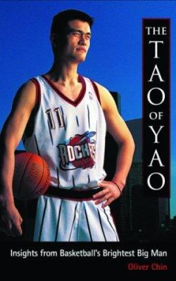 Cover image for The Tao of Yao : insights from basketball's brightest big man