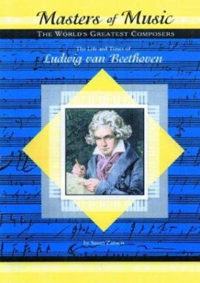 Cover image for The life and times of Ludwig van Beethoven