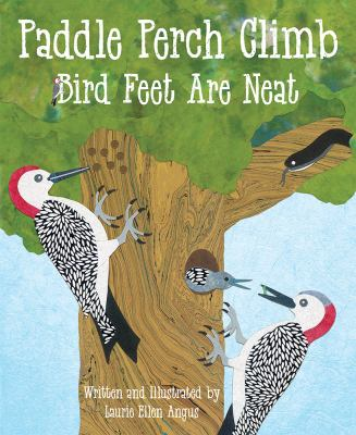 Cover image for Paddle perch climb : bird feet are neat