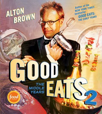 Cover image for Good eats 2 : the middle years