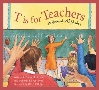 Cover image for T is for teachers : a school alphabet