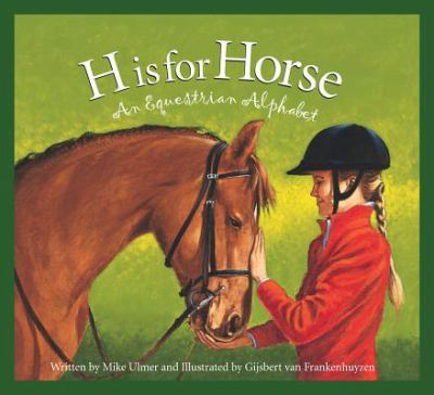 Cover image for H is for horse : an equestrian alphabet