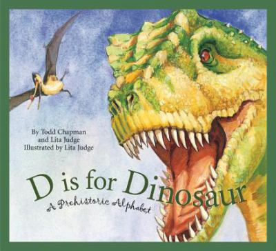 Cover image for D is for dinosaur : a prehistoric alphabet