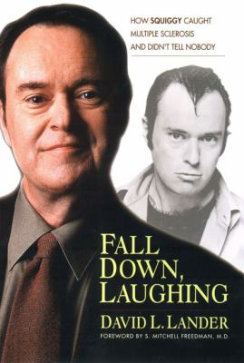 Cover image for Fall down, laughing : how Squiggy caught multiple sclerosis and didn't tell nobody