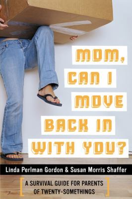 Cover image for Mom, can I move back in with you? : a survival guide for parents of twentysomethings