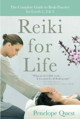 Cover image for Reiki for life : the complete guide to reiki practice for levels 1, 2 & 3