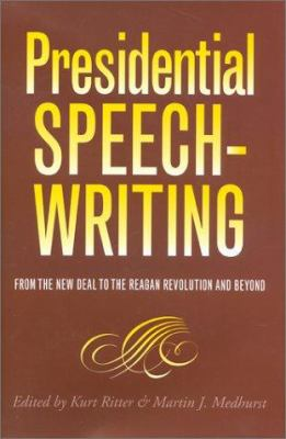 Cover image for Presidential speechwriting : from the New Deal to the Reagan revolution and beyond
