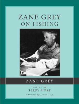 Cover image for Zane Grey on fishing