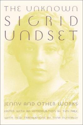 Cover image for The unknown Sigrid Undset : Jenny and other works