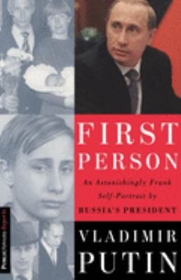 Cover image for First person : an astonishingly frank self-portrait by Russia's president