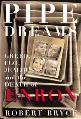Cover image for Pipe dreams : greed, ego, and the death of Enron