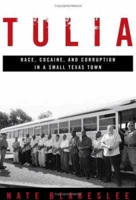 Cover image for Tulia : race, cocaine, and corruption in a small Texas town