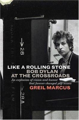 Cover image for Like a rolling stone : Bob Dylan at the crossroads