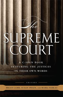 Cover image for The Supreme Court : a C-SPAN book featuring the justices in their own words