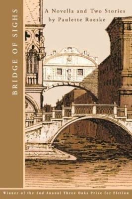 Cover image for Bridge of sighs : a novella and stories