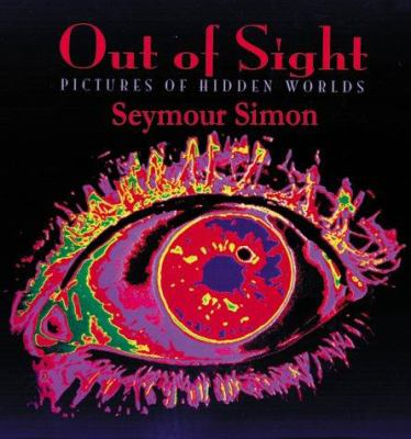 Cover image for Out of sight : pictures of hidden worlds