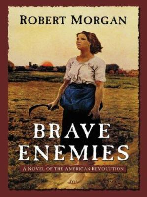Cover image for Brave enemies : [a novel of the American Revolution]