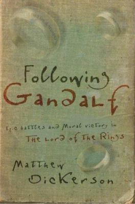 Cover image for Following Gandalf : epic battles and moral victory in The lord of the rings