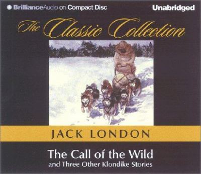 Cover image for The call of the wild and three other Klondike stories