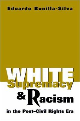 Cover image for White supremacy and racism in the post-civil rights era