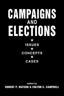 Cover image for Campaigns and elections : issues, concepts, cases