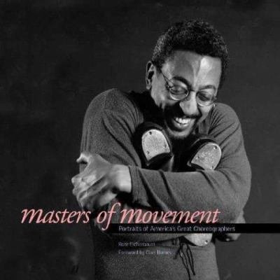 Cover image for Masters of movement : portraits of America's great choreographers