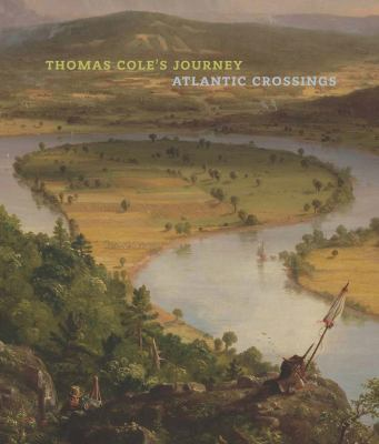 Cover image for Thomas Cole's journey : Atlantic crossings