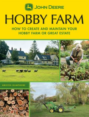 Cover image for Hobby farm : how to create and maintain your hobby farm or great estate