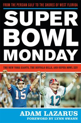 Cover image for Super Bowl Monday : from the Persian Gulf to the shores of West Florida : the New York Giants, the Buffalo Bills and Super Bowl XXV