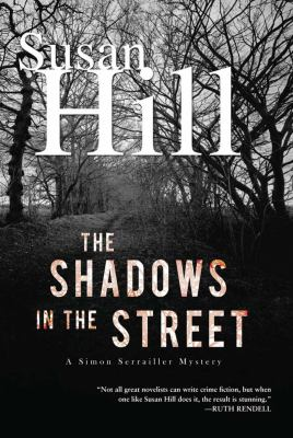 Cover image for The shadows in the street : a Simon Serrailler mystery