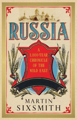 Cover image for Russia : a 1,000-year chronicle of the wild east