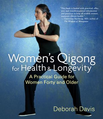 Cover image for Women's Qigong for health and longevity : a practical guide for women forty and over