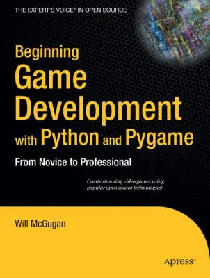 Cover image for Beginning game development with Python and Pygame : from novice to professional