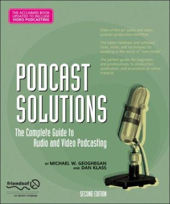 Cover image for Podcast solutions : the complete guide to audio and video podcasting