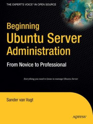 Cover image for Beginning Ubuntu server administration : from novice to professional