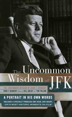 Cover image for The uncommon wisdom of JFK : a portrait in his own words