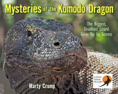 Cover image for Mysteries of the Komodo dragon : the biggest, deadliest lizard gives up its secrets