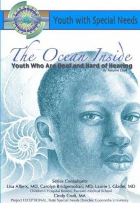 Cover image for The ocean inside : youth who are deaf and hard of hearing
