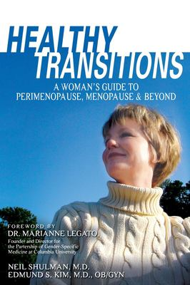Cover image for Healthy transitions : a woman's guide to perimenopause, menopause & and beyond