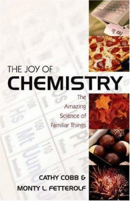 Cover image for The joy of chemistry : the amazing science of familiar things