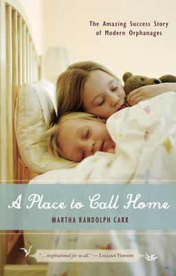 Cover image for A place to call home : the amazing success story of modern orphanages