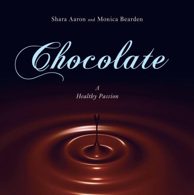 Cover image for Chocolate : a healthy passion