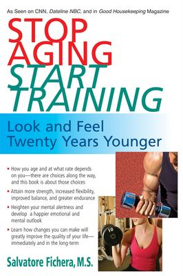 Cover image for Stop aging, start training : look and feel twenty years younger