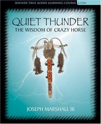 Cover image for Quiet thunder the wisdom of Crazy Horse