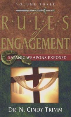 Cover image for The rules of engagement. Vol. 3. Satanic weapons exposed