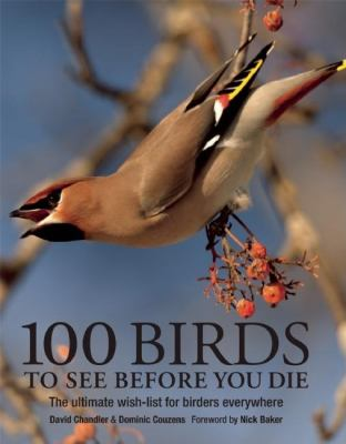 Cover image for 100 birds to see before you die : the ultimate wish list for birders everywhere